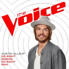 Austin Allsup: Do Right Woman, Do Right Man (The Voice Performance)