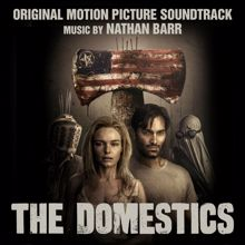 Nathan Barr: The Domestics (Original Motion Picture Soundtrack)