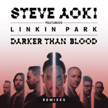 Steve Aoki feat. LINKIN PARK: Darker Than Blood (Remixes)