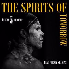 Lancio 5 Project feat. Freddy Krumins: The Spirits of Tomorrow