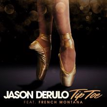 Jason Derulo: Tip Toe (feat. French Montana)