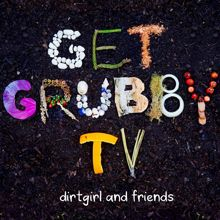 dirtgirl and friends: Get Grubby TV (Soundtrack From The TV Series)