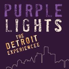 Purple Lights: The Detroit Experience