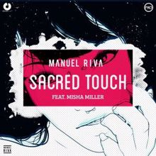 Manuel Riva feat. Misha Miller: Sacred Touch