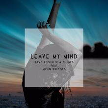 Rave Republic, Fulses: Leave My Mind (feat. Ming Bridges)