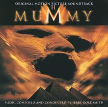 Jerry Goldsmith: The Mummy - Original Motion Picture Soundtrack