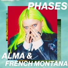 ALMA, French Montana: Phases