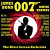 The Silver Screen Orchestra: 007 James Bond Movie Themes