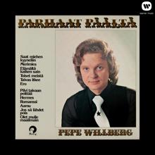 Pepe Willberg & The Paradise: Elämältä kaiken sain - Every Little Move She Makes