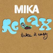 MIKA: Relax, Take It Easy