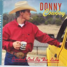 Donny Cowboy: Parked Out By The Lake