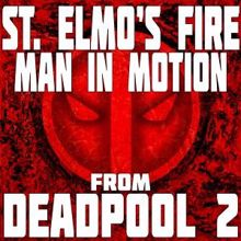 Graham Blvd: St. Elmo's Fire (Man in Motion) from Deadpool 2