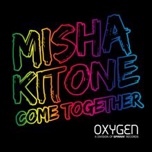 Misha Kitone: Come Together