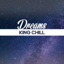 King Chill: Dreams