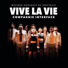 Compagnie Interface: Vive la Vie