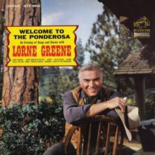Lorne Greene: Welcome to the Ponderosa