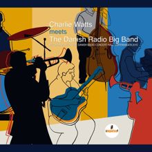 Charlie Watts, The Danish Radio Big Band: Charlie Watts Meets The Danish Radio Big Band (Live At Danish Radio Concert Hall, Copenhagen / 2010)