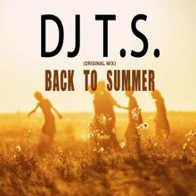 DJ T.S.: Back to Summer(Original Mix)