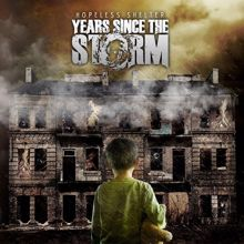 Years Since The Storm: Hopeless Shelter