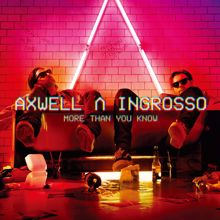 Axwell /\ Ingrosso: More Than You Know