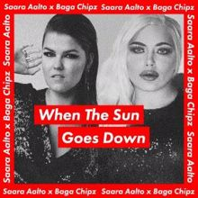Saara Aalto & Baga Chipz: When the Sun Goes Down