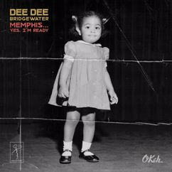 Dee Dee Bridgewater: Memphis ...Yes, I'm Ready