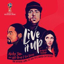 Nicky Jam, Will Smith & Era Istrefi: Live It Up (Official Song 2018 FIFA World Cup Russia)