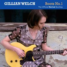 Gillian Welch: Boots No. 1: The Official Revival Bootleg