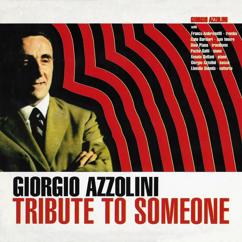 Giorgio Azzolini: Tribute to Someone