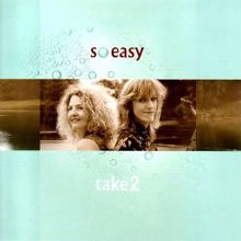 Gaby Schenke & Béatrice Kahl: Take 2 - So Easy