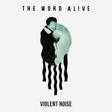 The Word Alive: Violent Noise