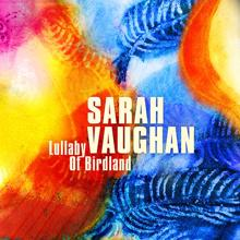 Sarah Vaughan: Lullaby of Birdland