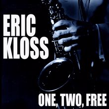 Eric Kloss: One, Two, Free