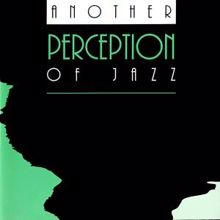 Perception: Another Perception of Jazz