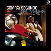 COMPAY SEGUNDO: Guantanamera - The Essential Album