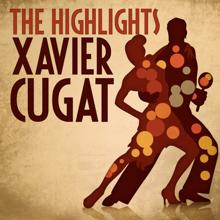 Xavier Cugat: The Highlights