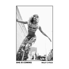 Miley Cyrus: SHE IS COMING