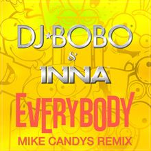 DJ BoBo & Inna: Everybody (Mike Candys Extended Mix)