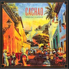 Cachao: Tropical Classics: Cachao (2013 Remastered Version)