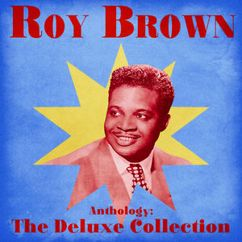 Roy Brown: Anthology: The Deluxe Collection (Remastered)