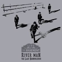The Last Bandoleros: River Man (Live at the Basement)