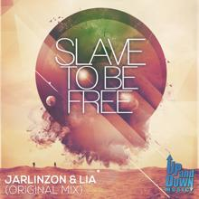 Jarlinzon & Lia: Slave To Be Free