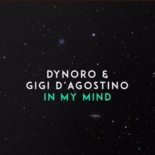 Dynoro & Gigi D'Agostino: In My Mind