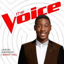 Jason Warrior: I Want You (The Voice Performance)