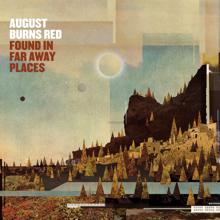 August Burns Red: Found In Far Away Places (Commentary)