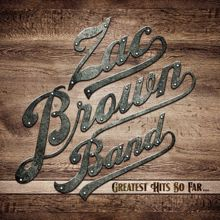 Zac Brown Band: Greatest Hits So Far...