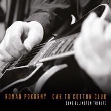 Roman Pokorny: Cab to Cotton Club
