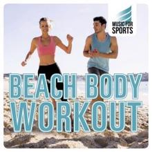 Various Artists: Music for Sports: Beach Body Workout