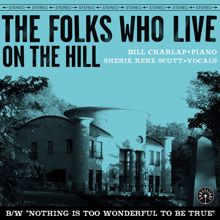 Bill Charlap & Sherie Rene Scott: The Folks Who Live On The Hill