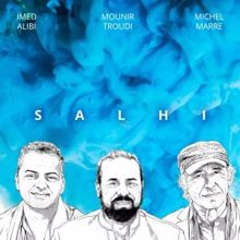 Imed Alibi, Michel Marre & Mounir Troudi: Salhi